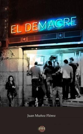 editorial-amarante-el-demacre-juan-muc3b1oz-florez