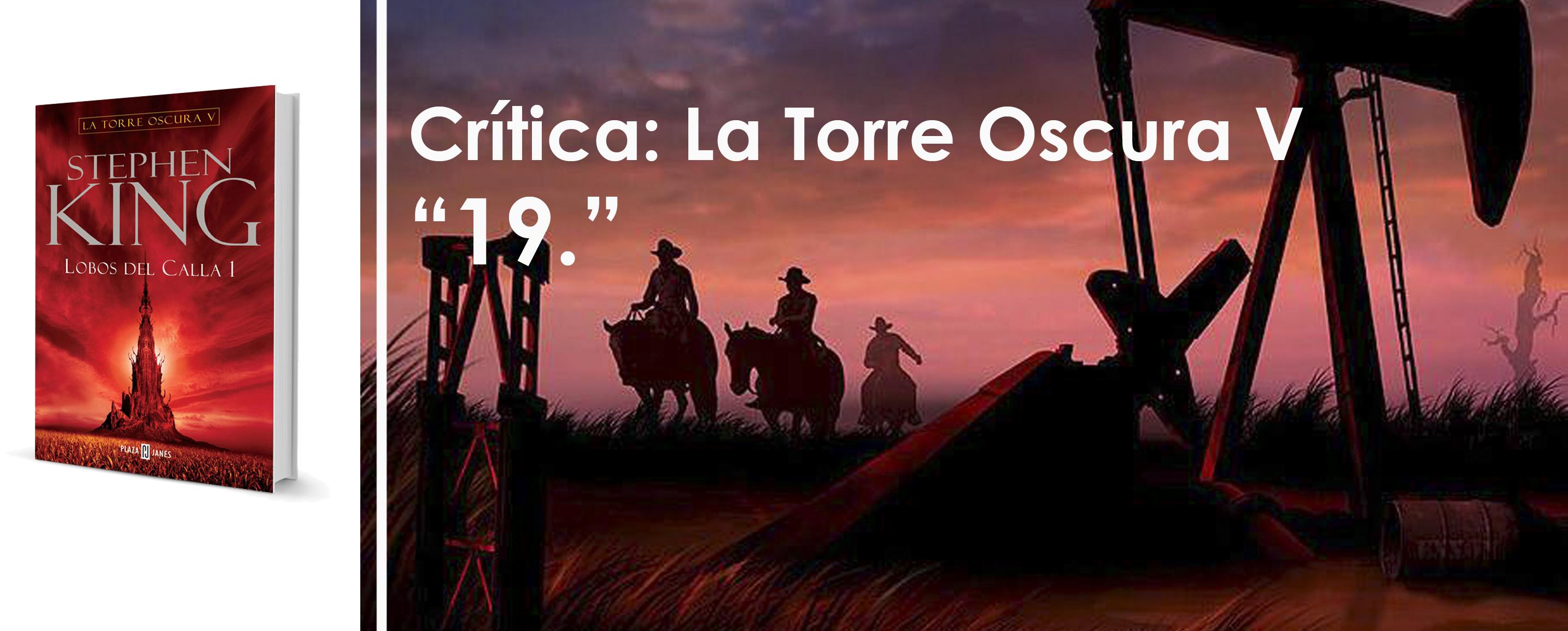"""Crítica a """"La Torre Oscura V: Lobos del Calla"""", de Stephen King"""