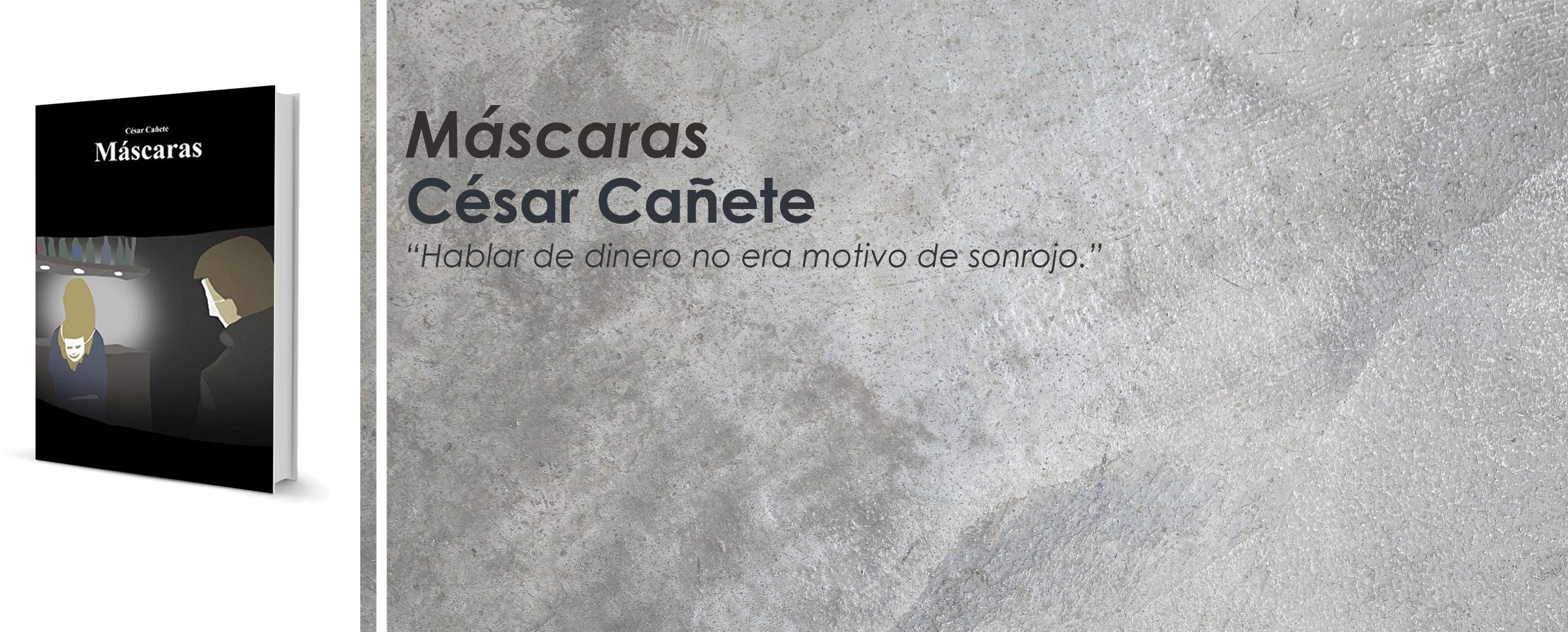 """Crítica a """"Máscaras"""", de César Cañete"""