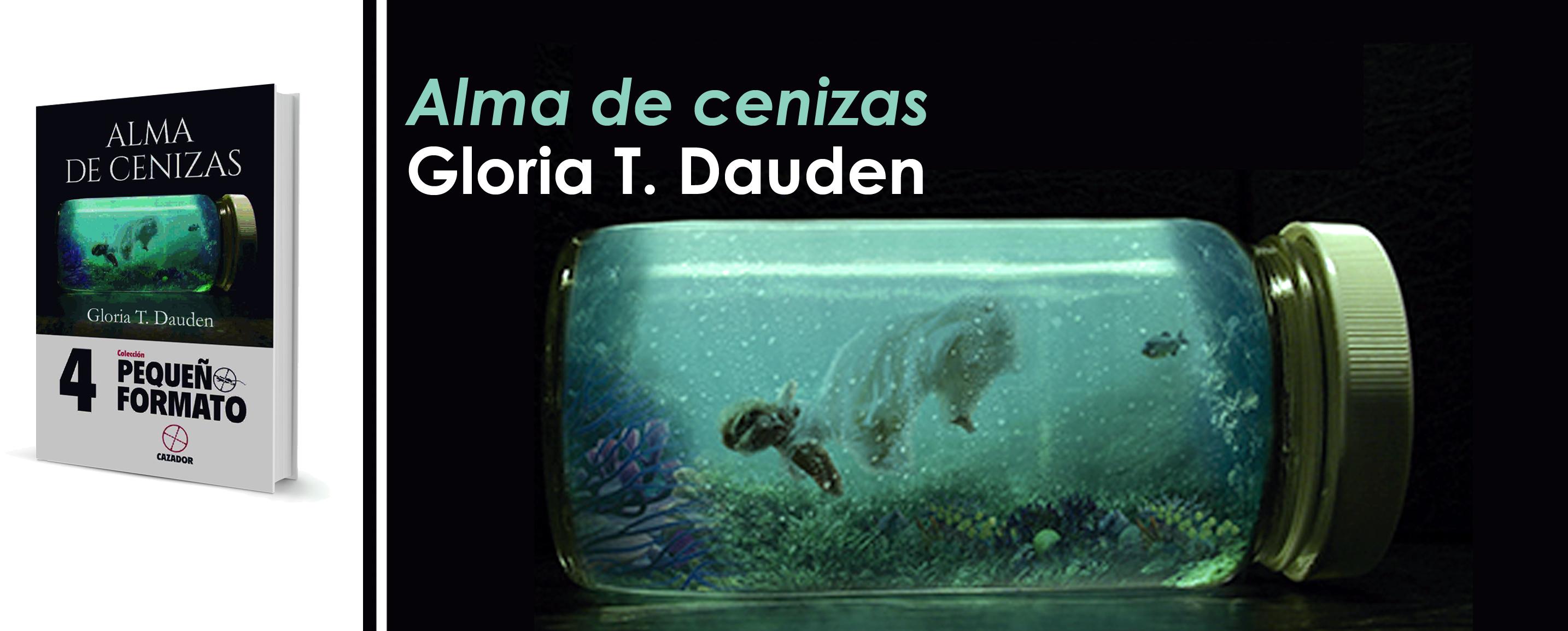 """Crítica a """"Alma de cenizas"""", de Gloria T. Dauden"""