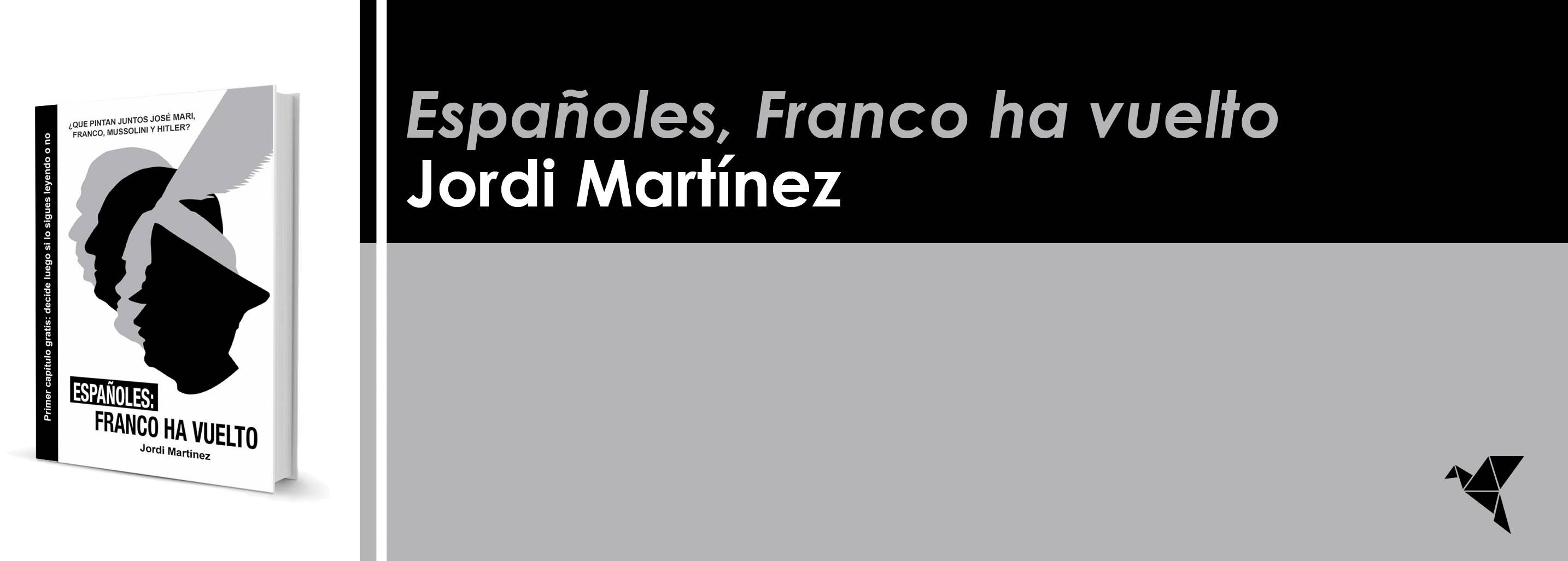 Españoles, Franco ha vuelto, de Jordi Martínez