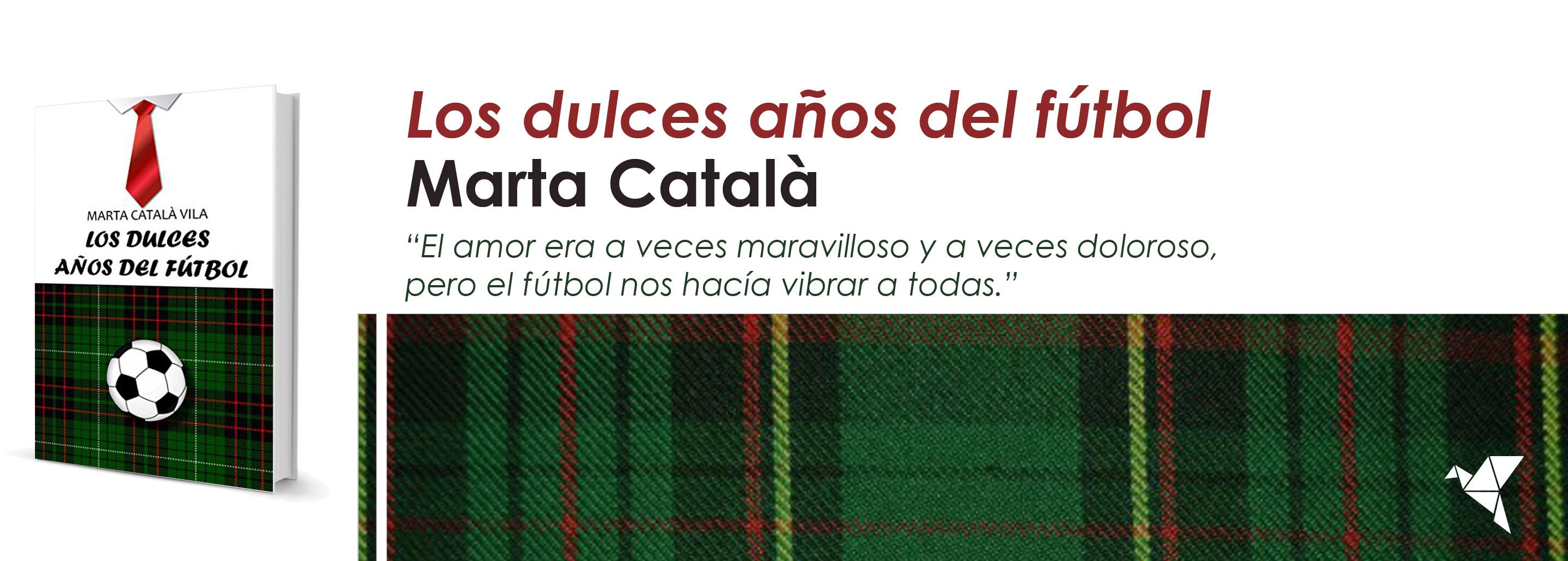 Los dulces años del fútbol, de Marta Català