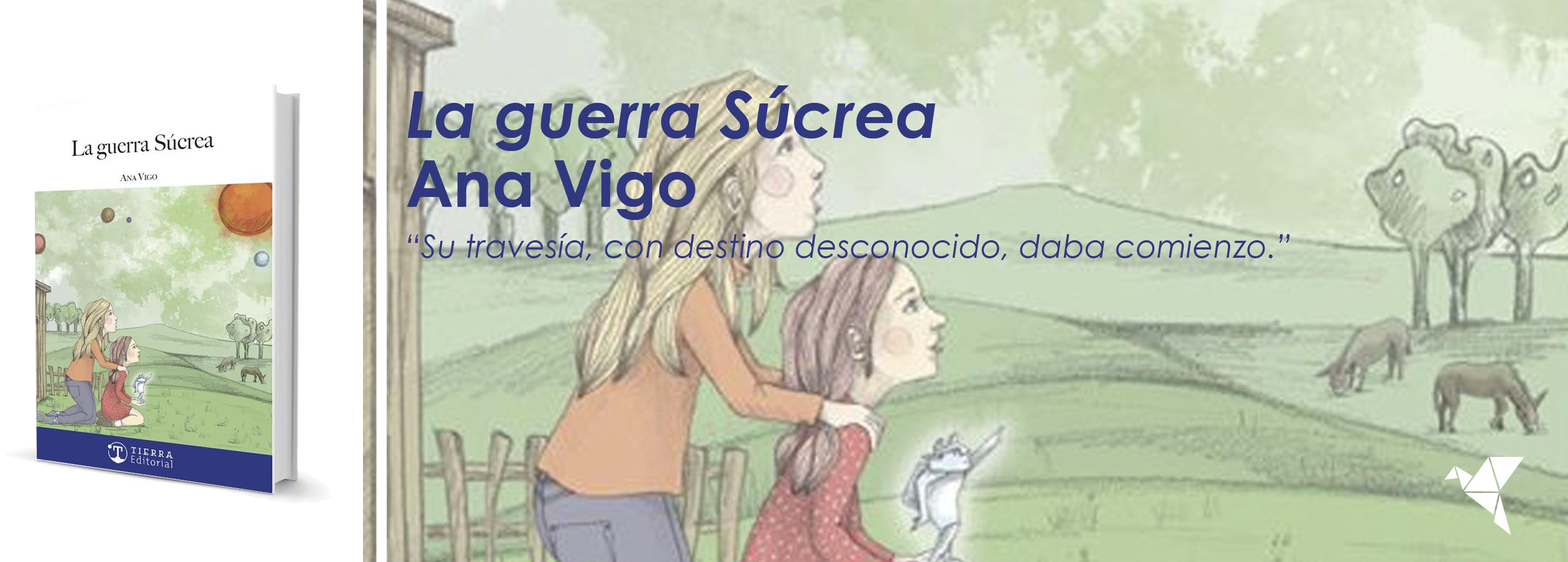 La guerra Súcrea, de Ana Vigo