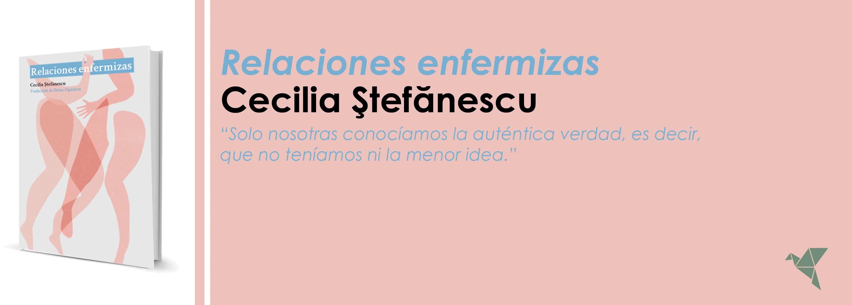 Relaciones enfermizas, de Cecilia Ştefănescu
