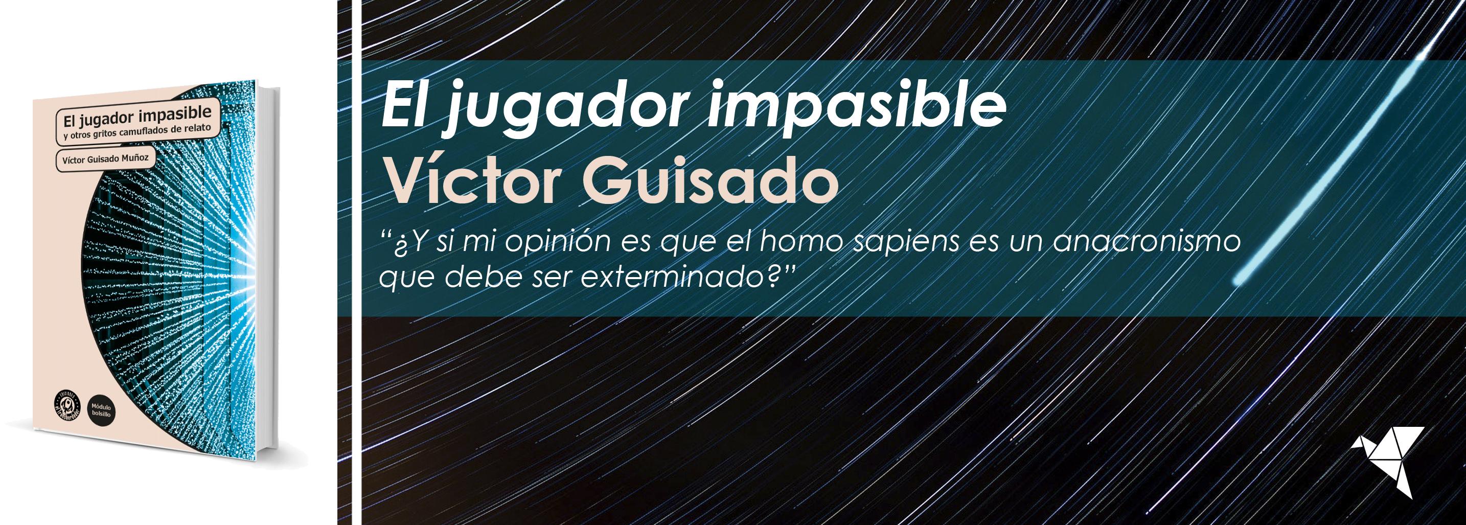 El jugador impasible, de Víctor Guisado Muñoz