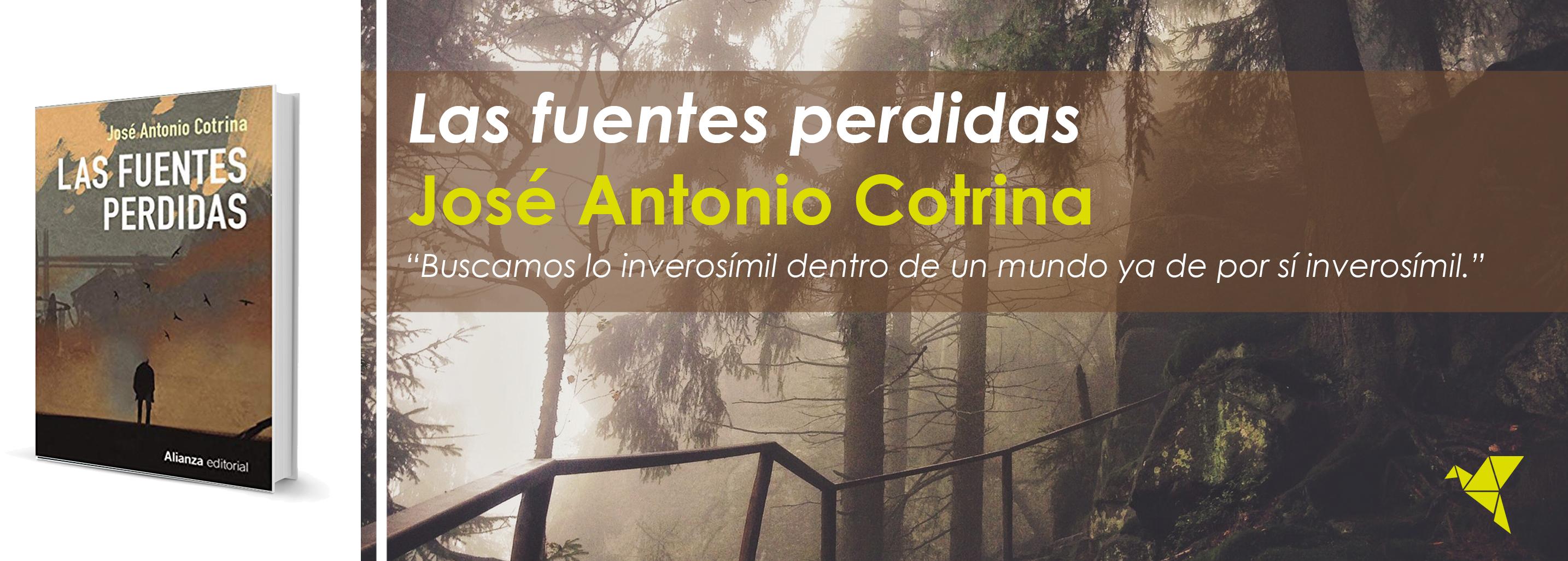 Las fuentes perdidas, de José Antonio Cotrina