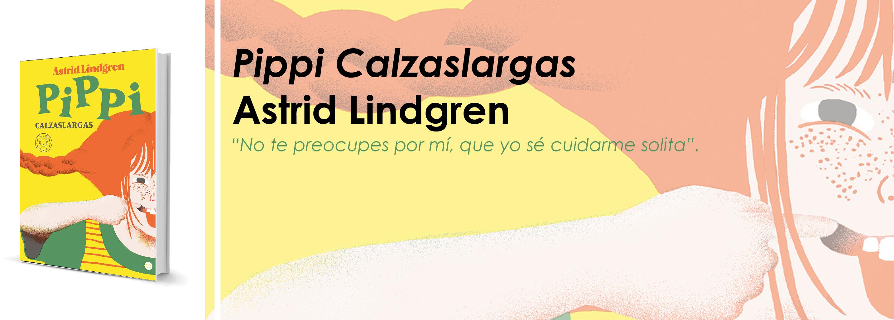Pippi Calzaslargas, de Astrid Lindgren