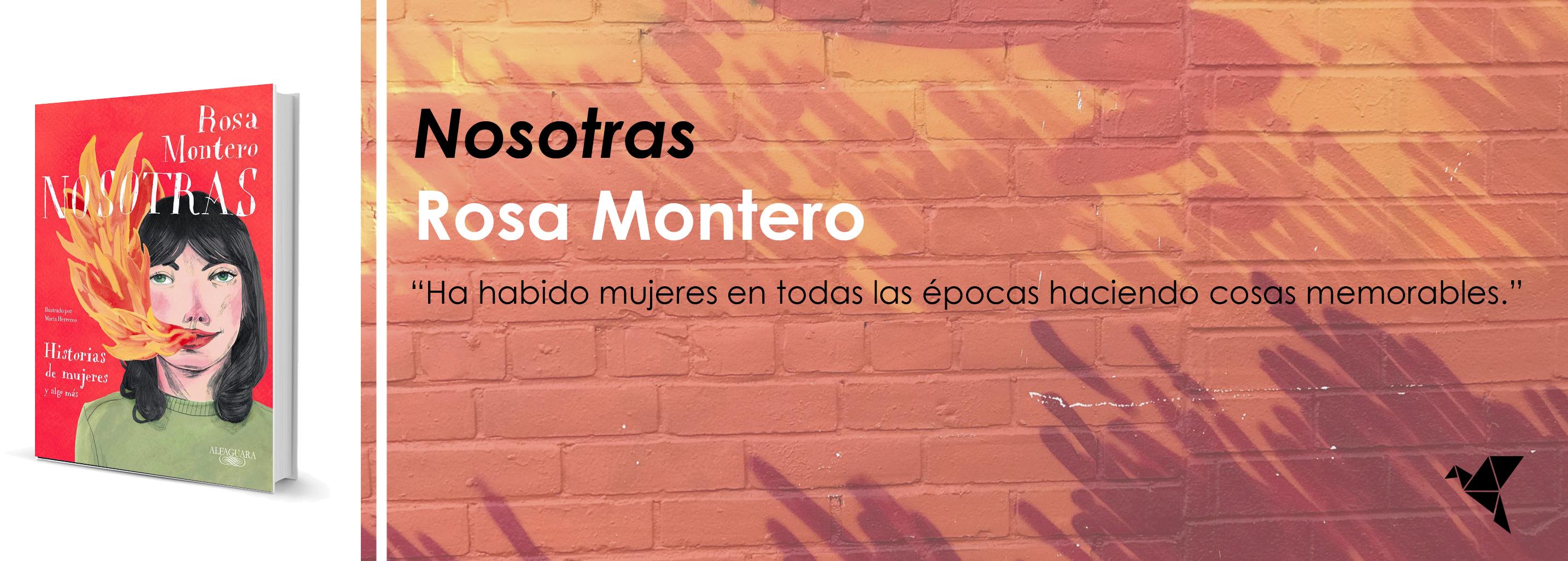 #LeoAutorasOct|Nosotras. Historias de mujeres y algo más, de Rosa Montero