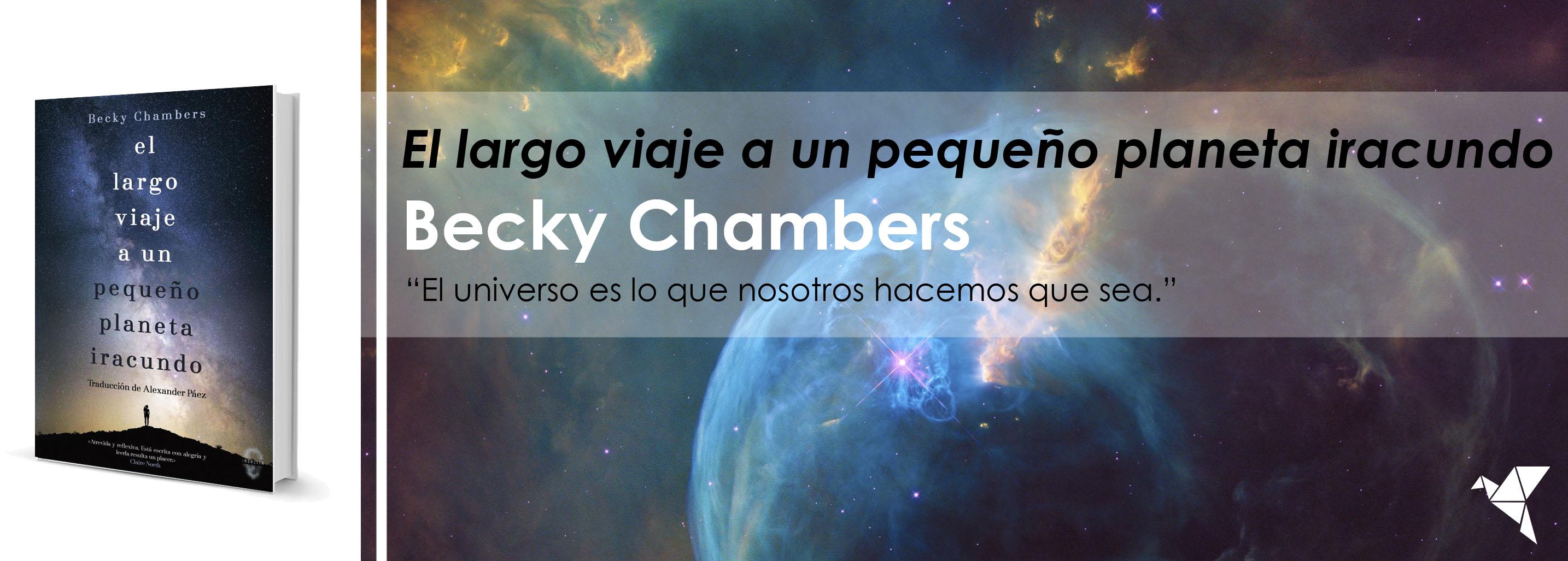 El largo viaje a un pequeño planeta iracundo, de Becky Chambers
