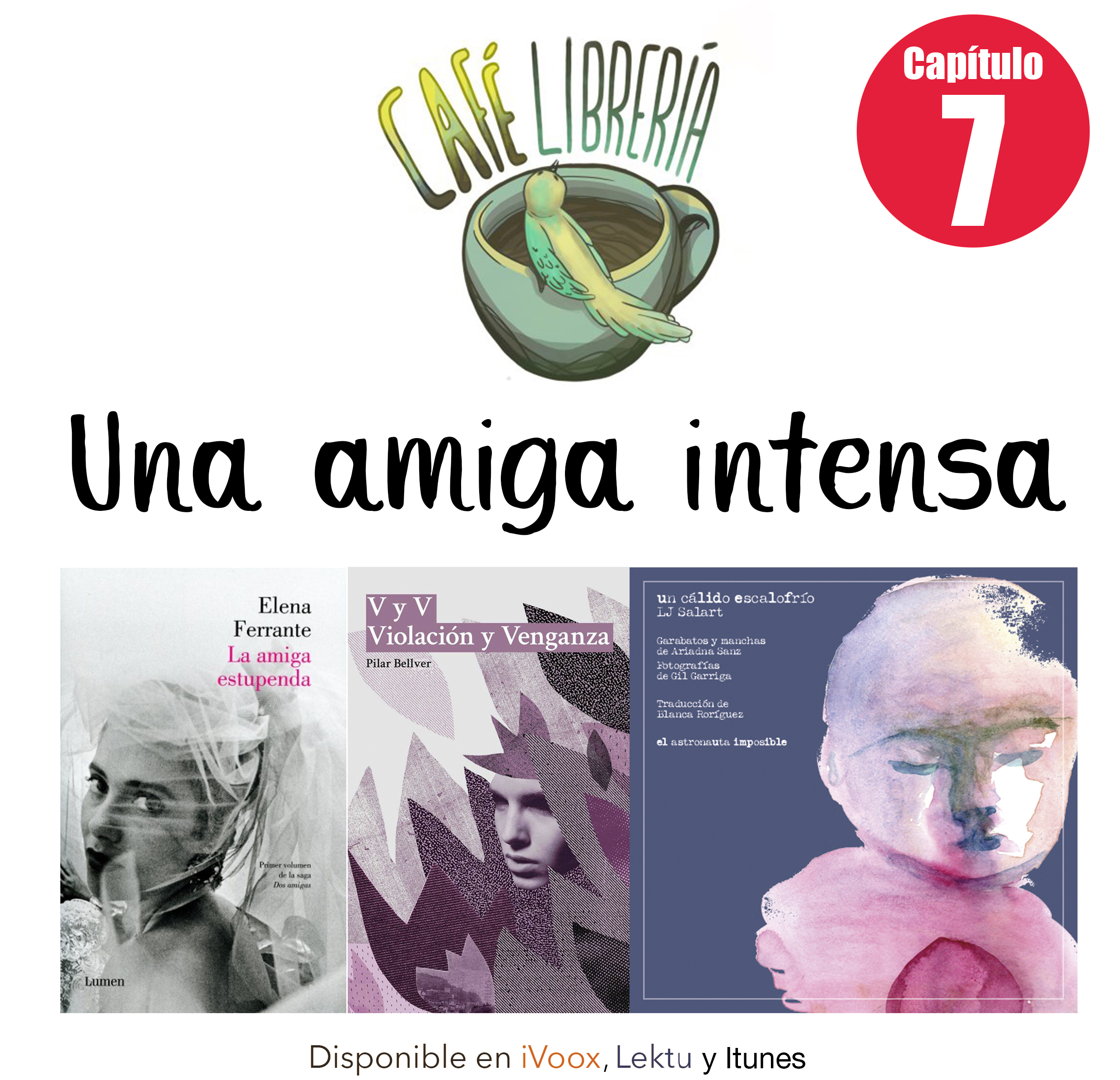 [Podcast] Capítulo 7: Una amiga intensa