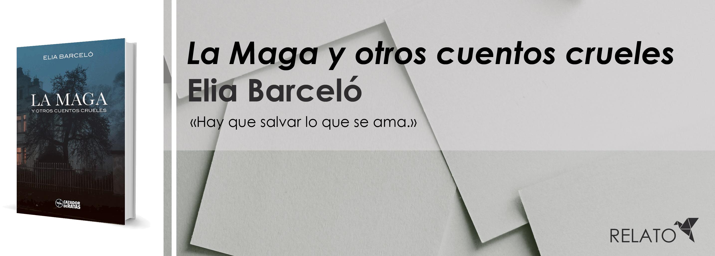 La Maga y otros cuentos crueles, de Elia Barceló