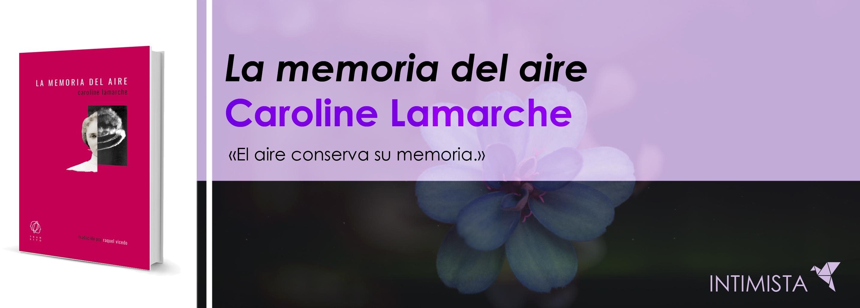 La memoria del aire, de Caroline Lamarche