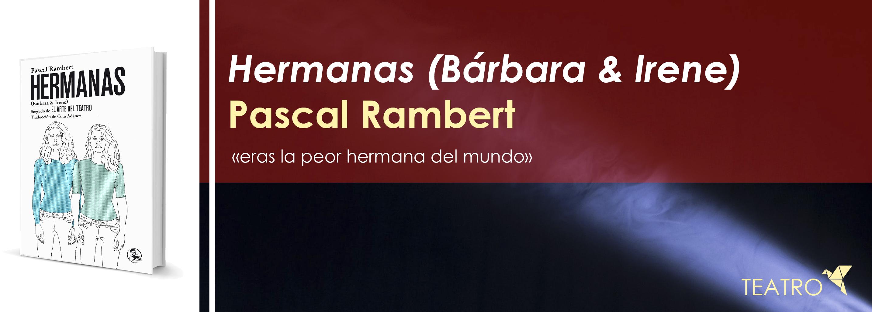 Hermanas (Bárbara & Irene), de Pascal Rambert